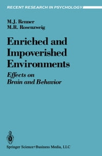 Enriched and Impoverished Environments: Effects on Brain and Behavior