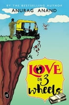 Love on 3 Wheels by Anurag Anand