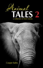 Animal Tales 2: A collection of stories for English Language Learners: (A Hippo Graded Reader) by Cooper Baltis