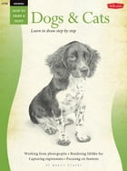 Dogs & Cats / Drawing: Learn to Draw Step by Step: Learn to Draw Step by Step by Nolon Stacey