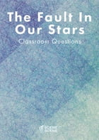 The Fault in Our Stars Classroom Questions by Amy Farrell