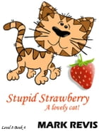 Stupid Strawberry by Mark Revis