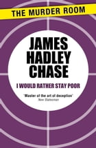 I Would Rather Stay Poor by James Hadley Chase