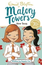 Malory Towers, 7: New Term at Malory Towers by Enid Blyton