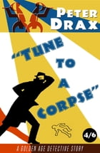 Tune to a Corpse: A Golden Age Mystery by Peter Drax