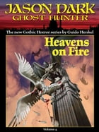 Heavens on Fire (Jason Dark: Ghost Hunter: Volume 4) by Guido Henkel