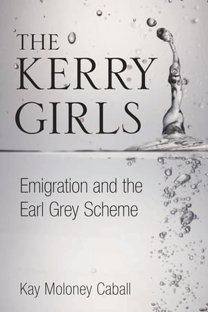 Kerry Girls Emigration and the Earl Grey Scheme