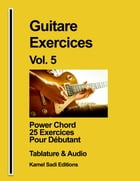 Guitare Exercices Vol. 5: Power Chord pour débutant by Kamel Sadi