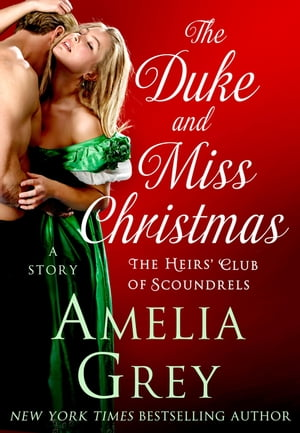 The Duke and Miss Christmas: A Story by Amelia Grey