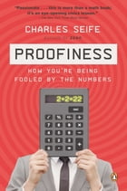 Proofiness: How You're Being Fooled by the Numbers