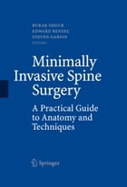Minimally Invasive Spine Surgery: A Practical Guide to Anatomy and Techniques by Burak Ozgur