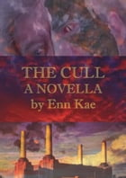 The Cull by Enn Kae