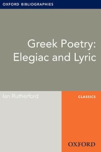 Greek Poetry: Elegiac and Lyric: Oxford Bibliographies Online Research Guide