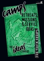 Camps, Retreats, Missions, and Service Ideas by Youth Specialties