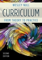 Curriculum: From Theory to Practice by Wesley Null