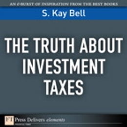 Book The Truth About Investment Taxes by S. Kay Bell