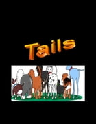 Tails by Mickey Geiser
