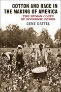 Cotton and Race in the Making of America 5f54ca1b-0f09-4902-91e1-19b72a36e699