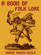 A Book Of Folk Lore by Sabine Baring-Gould