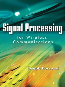 Book Signal Processing for Wireless Communications by Boccuzzi, Joseph