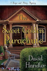 The Sweet Golden Parachute: A Berger and Mitry Mystery