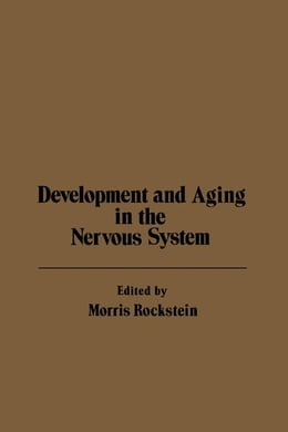 Book Development and Aging in the Nervous System by Rockstein, Morris