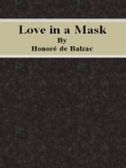 Love in a Mask by Honoré de Balzac