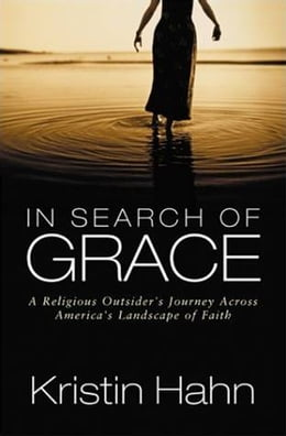 Book In Search of Grace: A Journey Across America's Landscape of Faith by Kristin Hahn