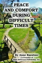 Peace and Comfort During Difficult Times by Anne Kaestner