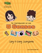 An Introduction to the 5 Senses: Sing-A-Long Storybook by Elva O'Sullivan