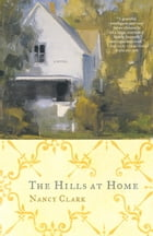 The Hills at Home: A Novel by Nancy Clark
