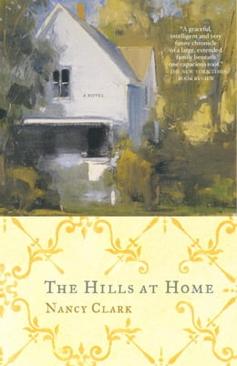 Book The Hills at Home: A Novel by Nancy Clark