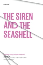 The Siren and the Seashell: And Other Essays on Poets and Poetry by Octavio Paz