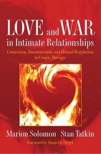 Love and War in Intimate Relationships: Connection, Disconnection, and Mutual Regulation in Couple…
