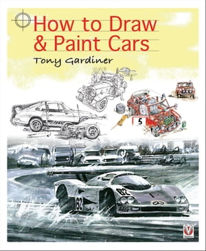 How to Draw & Paint Cars by Tony Gardiner