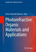 Photorefractive Organic Materials and Applications by Pierre-Alexandre Blanche