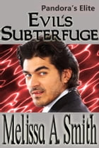 Evil's Subterfuge: book #3 by Melissa A. Smith