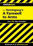 CliffsNotes on Hemingway's A Farewell to Arms by Adam Sexton