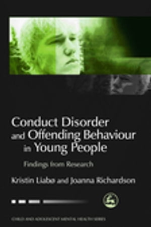 Conduct Disorder and Offending Behaviour in Young People Findings from Research