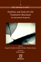 Families and End–of–Life Treatment Decisions: An International Perspective by Mark Siegler