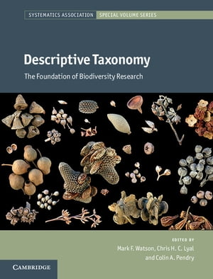 Descriptive Taxonomy The Foundation of Biodiversity Research
