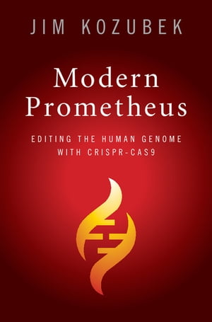 Modern Prometheus Editing the Human Genome with Crispr-Cas9