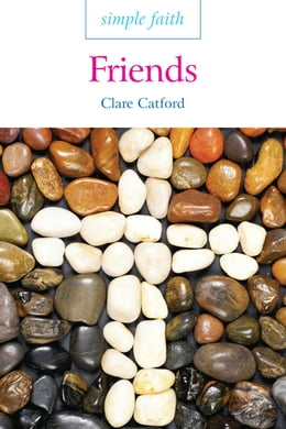 Book Simple Faith: Friends by Clare Catford