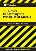 CliffsNotes on Hume's Concerning Principles of Morals by Patterson Charles