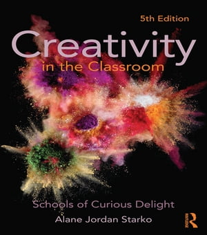 Creativity in the Classroom Schools of Curious Delight