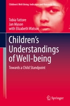 Children's Understandings of Well-being: Towards a Child Standpoint