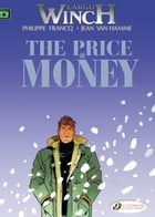 Largo Winch - Volume 9 - The Price of Money by Philippe Francq