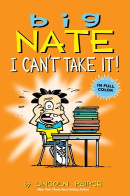 Book Big Nate: I Can't Take It! by Peirce, Lincoln