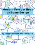 Modern Perspectives on Game Design by George Phillies