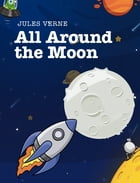 All Around the Moon by Jules Verne